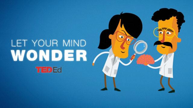 TEDEd-let your mind wonder