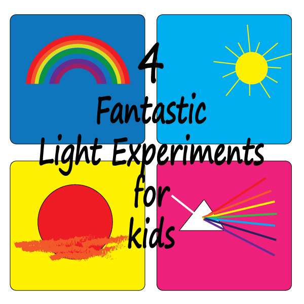 Fun Friday 4 Fantastic Light Experiments For Kids Dr